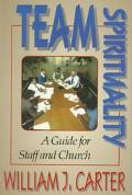 Team Spirituality A Guide for Staff and Churches