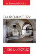 Church History An Essential Guide
