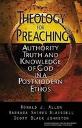 Theology for Preaching Authority, Truth and Knowledge of God in a Postmodern Ethos