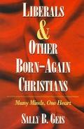 Liberals & Other Born-Again Christians Many Minds, One Heart