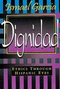 Dignidad Ethics Through Hispanic Eyes