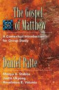 Gospel of Matthew A Contextual Introduction for Group Study