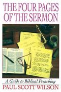 Four Pages of the Sermon A Guide to Biblical Preaching