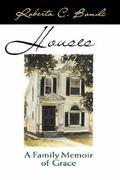 Houses A Family Memoir of Grace