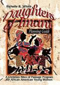 Daughters Of Imani A Christian Rites Of Passage For African-American Young Women; Planning G...