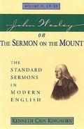 John Wesley on the Sermon on the Mount The Standard Sermons in Modern English  21-33