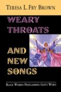 Weary Throats and New Songs Black Women Proclaiming God's Word