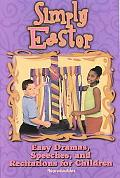Simply Easter Easy Dramas, Speeches, and Recitations for Children