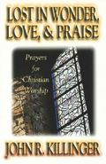 Lost in Wonder, Love and Praise Prayers Fpr Christian Worship
