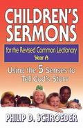 Children's Sermons for the Revised Common Lectionary Year A  Using the 5 Senses to Tell God'...
