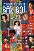 Children & Youth Say So! Skits, Recitations, and Poetry for Black History Month, Kwanzaa and...