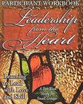 Leadership from the Heart Participant Workbook