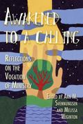Awakened To A Calling Reflections On The Vocation Of Ministry