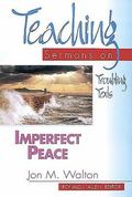 Imperfect Peace Teaching Sermons on Troubling Texts