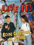 Being Christian at School Live It! Bible Studies