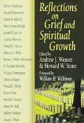 Reflections On Grief And Spiritual Growth Sixteen Essays Include Wisdom Gleaned From Persona...