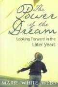 Power of the Dream Looking Forward in the Later Years