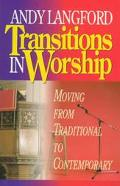 Transitions in Worship Moving from Traditional to Contemporary