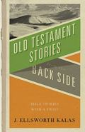 Old Testament Stories from the Back Side A Video Study Featuring J. Ellsworth Kalas