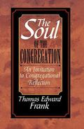 Soul of the Congregation An Invitation to Congregational Reflection