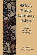 Ordinary Ministry Extraordinary Challenge  Women and the Roles of Ministry