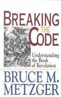 Breaking the Code Understanding the Book of Revelation  Leader's Guide