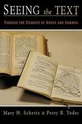 Seeing the Text Exegesis for Students of Greek and Hebrew