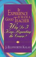 If Experience Is Such a Good Teacher, Why Do I Keep Repeating the Course?