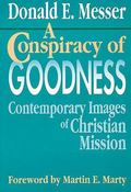 Conspiracy of Goodness Contemporary Images of Christian Mission