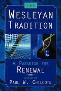 Wesleyan Tradition A Paradigm for Renewal