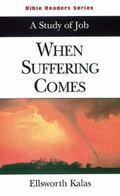 When Suffering Comes A Study of Job