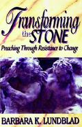Transforming the Stone Preaching Through Resistance to Change