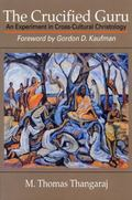 Crucified Guru An Experiment in Cross-Cultural Christology