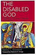 Disabled God Toward a Liberatory Theology of Disability