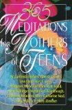 365 Meditations for Mothers of Teens