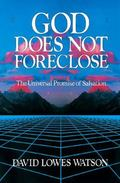 God Does Not Foreclose The Universal Promise of Salvation