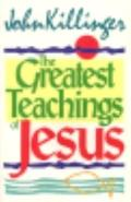 Greatest Teachings of Jesus - John Killinger - Paperback