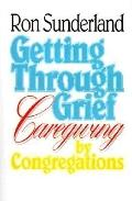 Getting Through Grief Caregiving by Congregations