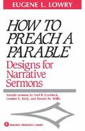 How to Preach a Parable Designs for Narrative Sermons