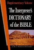 Interpreter's Dictionary of the Bible An Illustrated Encyclopedia Identifying and Explaining...