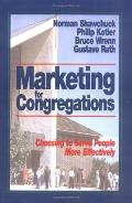 Marketing for Congregations Choosing to Serve People More Effectively