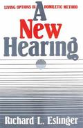New Hearing Living Options in Homiletic Method