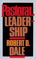Pastoral Leadership A Handbook of Resources for Effective Congregational Leadership