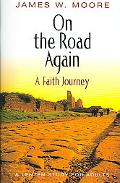 On the Road Again :A Faith Journey A Lenten Study for Adults