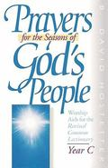 Prayers for the Seasons of God's People, Year C Worship AIDS for the Revised Common Lectionary