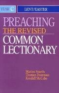 Preaching the Revised Common Lectionary Year C  Lent/Easter