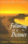Following At A Distance A Lenten Study For Adults