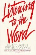 Listening to the Word: Studies in Honor of Fred B. Craddock - Thomas G. Long - Paperback