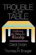 Trouble at the Table Gathering the Tribes for Worship