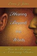 Hearing Beyond the Words How to Become a Listening Pastor